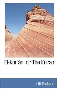 El-Kor'ân, or The Koran