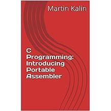 C Programming: Introducing Portable Assembler