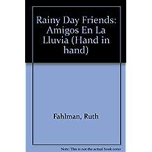 Rainy Day Friends: Amigos En La Lluvia