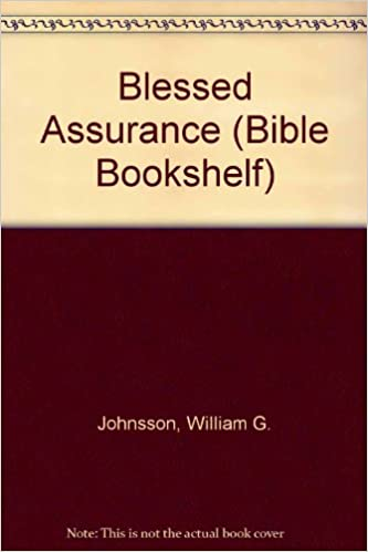 Amazon Blessed Assurance Bible Bookshelf 9780828003131 William G Johnsson Books