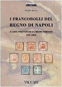 Download I francobolli del Regno di Napoli e i due provvisori da mezzo tornese del 1860 PDF