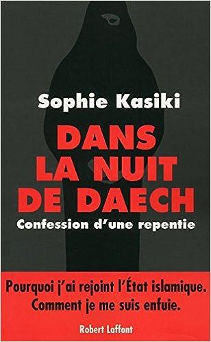 Sophie Kasiki et Pauline Guéna - Dans la nuit de Daech