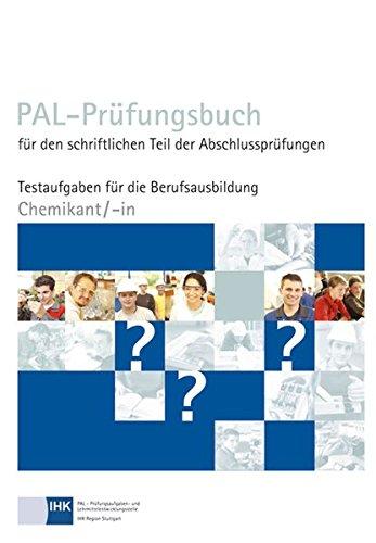 PAL-Prüfungsbuch Chemikant/-in: PAL-Prüfungsbuch für den schriftlichen Teil der Abschlussprüfungen