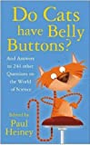 Do Cats Have Belly Buttons?, Paul Heiney, 0750946458