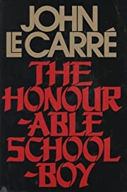 The Honourable Schoolboy by Le Carre,…