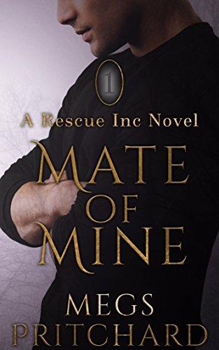 Mate of Mine, Rescue Inc Book 1 | amazon.com