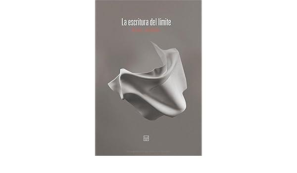 La escritura del límite. (Spanish Edition): Mabel Moraña ...