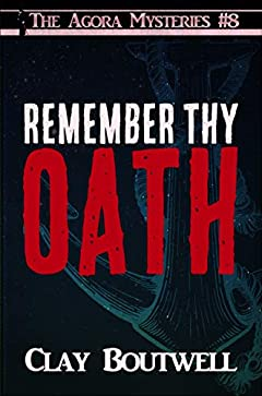 Remember Thy Oath: A 19th Century Historical Murder Mystery (The Agora Mystery Series Book 8)