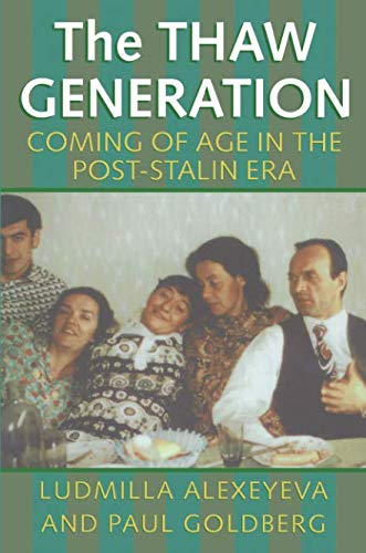 The Thaw Generation: Coming of Age in the Post-Stalin Era (Russian and East European Studies)