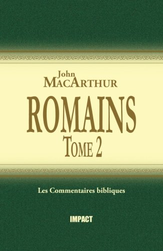 Download Romains, Tome 2 (The MacArthur New Testament Commentary, Romans 9-16) (French Edition) ebook