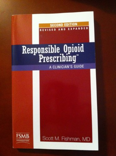 Responsible Opioid Prescribing: A Clinician's Guide (Second Edition, Revised and (Waterford Second Edition)