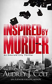 Inspired by Murder (Emerald City Thriller Book 2) by [Cole, Audrey J.]