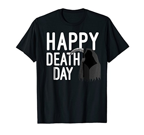Happy Death Day Funny Gift T-Shirt -