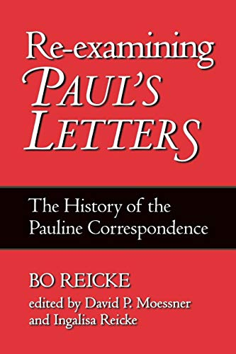 Re-examining Pauls Letters Bo Reicke