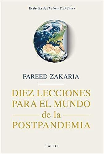 Diez lecciones para el mundo de la postpandemia de Fareed Zakaria