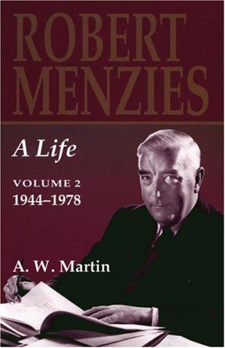 Robert Menzies: A Life: Volume 2, 1944–1978