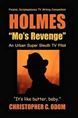 [(Holmes : andquot;Mo's Revengeandquot; an Urban Super Sleuth TV Pilot)] [By (author) Christopher C Odom] published on (March, 2008) Paperback