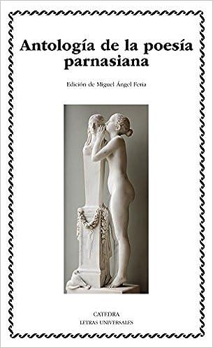 Descargar el archivo pdf de ebook Antología De La Poesía Parnasiana (Letras Universales) in Spanish PDF FB2 8437635039
