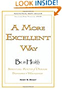 #4: A More Excellent Way, Be in Health: Spiritual Roots of Disease, Pathways to Wholeness (w/DVD)