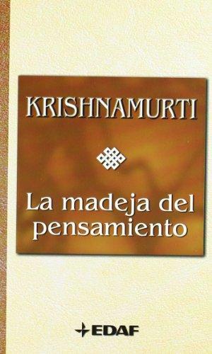 La Madeja del Pensamiento (Spanish Edition) - Krisnamurti