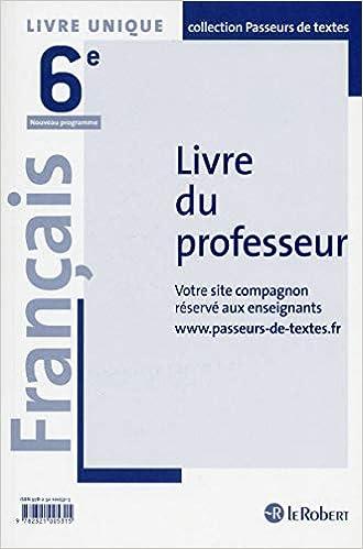 Francais College 6e Passeurs De Textes Livre Du