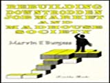 Rebuilding Downtrodden Job Market and Madhouse Society, Marvin F. Burgess, 1560722835