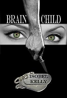 Brain Child by [Kelly, Isobel]