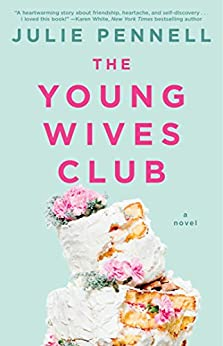The Young Wives Club: A Novel by [Pennell, Julie]