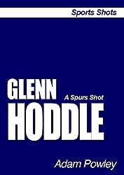 Glenn Hoddle (Sports Shots Book 2)
