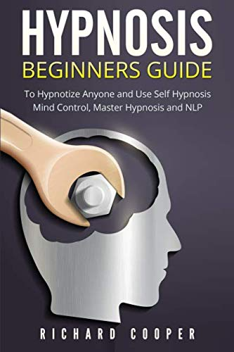 - Hypnosis Beginners Guide:: Learn How To Use Hypnosis To Relieve Stress, Anxiety, Depression And Become Happier