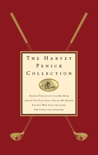 The Harvey Penick Collection: Harvey Penick's Little Red Book, And If You Play Golf, You're My Friend, For All Who Love the Game, and The Game for a Lifetime