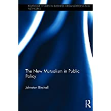 The New Mutualism in Public Policy (Routledge Studies in Business Organizations and Networks)