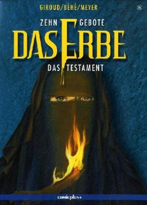 (Zehn Gebote) Das Erbe 05: Das Testament Broschiert – Dezember 2010 Frank Giroud Joseph Béhé Camille Meyer Comicplus+