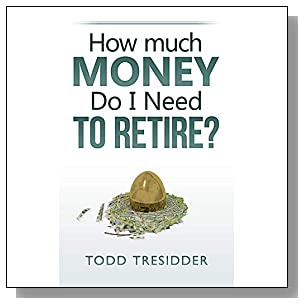 How Much Money Do I Need to Retire? (Financial Freedom for Smart People Book 5)