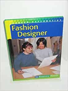 Fashion Designer Career Exploration Wallner Rosemary 9780736805957 Amazon Com Books