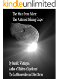 The Man from Mars: The Asteroid Mining Caper