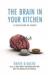 The Brain in Your Kitchen: A Collection of Essays on How What We Buy, Eat, and Experience Affects Our Brains