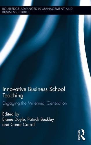 Innovative Business School Teaching: Engaging the Millennial Generation (Routledge Advances in Management and Business S