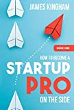 How To Become a Startup Pro - On The Side: Book 1