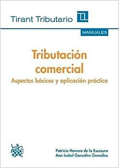 Descargar Torrent Español Tributación Comercial Aspectos Básicos Y Aplicación Práctica PDF Gratis Sin Registrarse