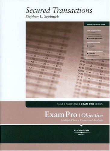 Exam Pro on Secured Transactions (Sum + Substance Exam Pro)