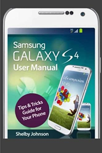 samsung galaxy s4 user manual tips tricks guide for your phone rh amazon com galaxy note 4 user manual galaxy s5 instruction manual pdf
