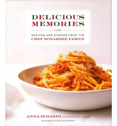 by-boiardi-anna-author-delicious-memories-recipes-and-stories-from-the-chef-boyardee-family-by-boiar