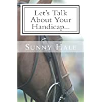 Let's Talk About Your Handicap: How to improve your Handicap in the sport of Polo: Volume 2 (Let's Talk Polo)