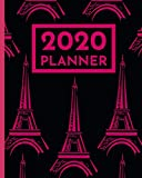 "2020 Planner: Paris Eiffel Tower Schedule Agenda, 1-Year Daily, Weekly And Monthly Organizer With Calendar, Gifts For Women, Students, Girls, Kids (8"" x 10"")"
