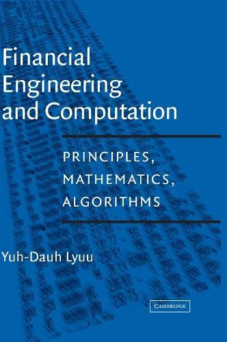 Financial Engineering and Computation: Principles, Mathematics, Algorithms