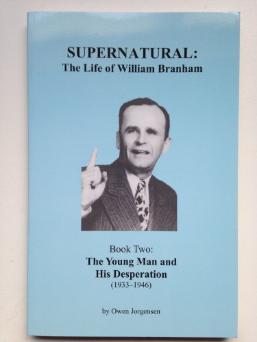 Supernatural - the Life of William Branham, Book two: The - Import It All