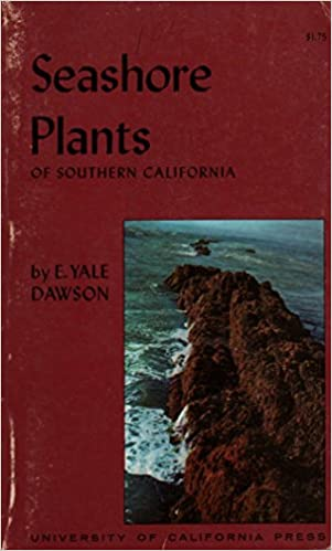 Seashore Plants Of Southern California (California Natural History Guide: 19)