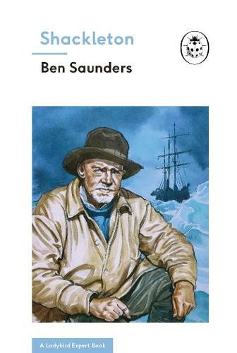 Shackleton (The Ladybird Expert Series)