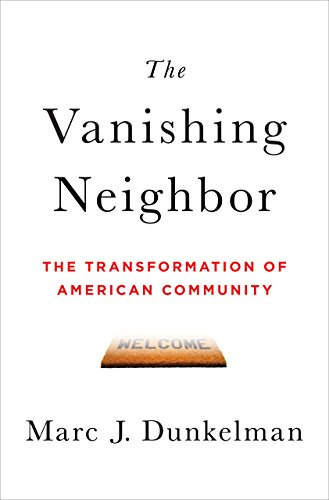 The Vanishing Neighbor: The Transformation of American Community cover